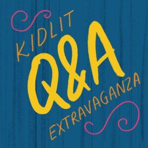 Kidlit Q&A Extravaganza!