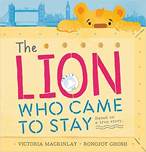 The Lion who came to Stay - Victoria Mackinlay